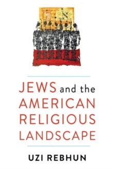 Jews and the American Religious Landscape, Hardback Book