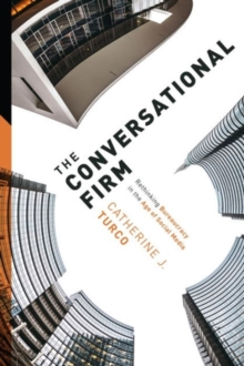 The Conversational Firm : Rethinking Bureaucracy in the Age of Social Media, Hardback Book