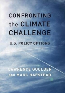 Confronting the Climate Challenge : U.S. Policy Options, Hardback Book