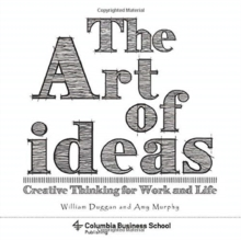 The Art of Ideas : Creative Thinking for Work and Life, Paperback / softback Book