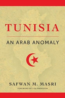 Tunisia : An Arab Anomaly, Paperback / softback Book