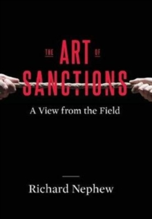 The Art of Sanctions : A View from the Field, Hardback Book