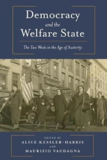 Democracy and the Welfare State : The Two Wests in the Age of Austerity, Paperback / softback Book