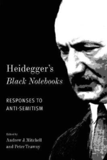 Heidegger's Black Notebooks : Responses to Anti-Semitism, Paperback Book