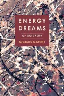 Energy Dreams : Of Actuality, Paperback Book