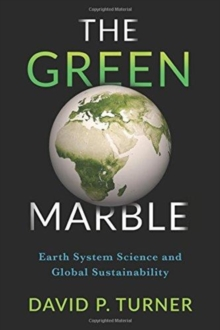 The Green Marble : Earth System Science and Global Sustainability, Paperback / softback Book