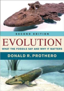 Evolution : What the Fossils Say and Why It Matters, Hardback Book