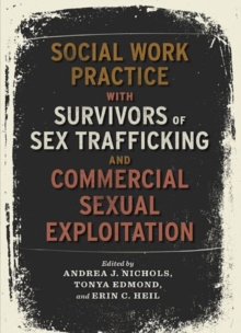 Social Work Practice with Survivors of Sex Trafficking and Commercial Sexual Exploitation, Hardback Book