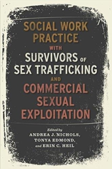 Social Work Practice with Survivors of Sex Trafficking and Commercial Sexual Exploitation, Paperback / softback Book