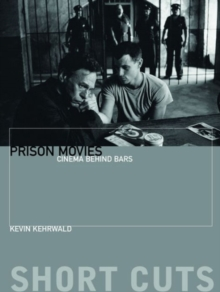 Prison Movies : Cinema Behind Bars, Hardback Book
