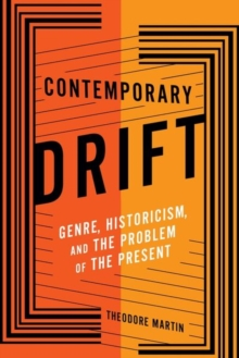 Contemporary Drift : Genre, Historicism, and the Problem of the Present, Hardback Book