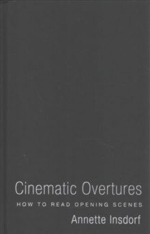 Cinematic Overtures : How to Read Opening Scenes, Hardback Book