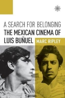 A Search for Belonging : The Mexican Cinema of Luis Bunuel, Paperback Book