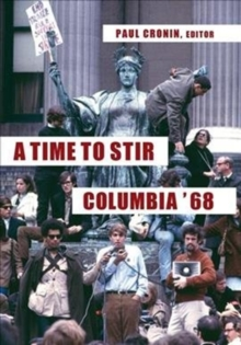 A Time to Stir : Columbia '68, Hardback Book