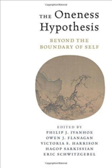 The Oneness Hypothesis : Beyond the Boundary of Self, Hardback Book