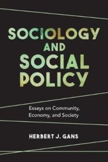 Sociology and Social Policy : Essays on Community, Economy, and Society, Paperback Book