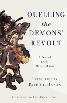 Quelling the Demons' Revolt : A Novel from Ming China, Paperback Book