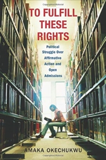 To Fulfill These Rights : Political Struggle Over Affirmative Action and Open Admissions, Paperback / softback Book