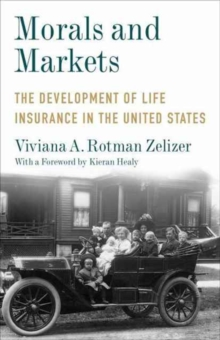 Morals and Markets : The Development of Life Insurance in the United States, Paperback Book