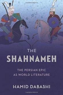 The Shahnameh : The Persian Epic as World Literature, Hardback Book