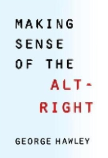 Making Sense of the Alt-Right, Hardback Book