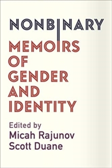 Nonbinary : Memoirs of Gender and Identity, Paperback / softback Book