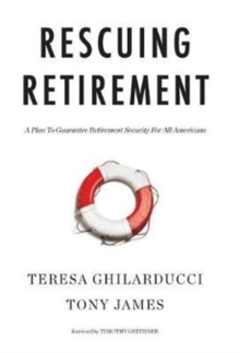Rescuing Retirement : A Plan to Guarantee Retirement Security for All Americans, Hardback Book