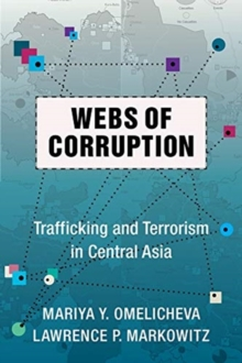 Webs of Corruption : Trafficking and Terrorism in Central Asia, Hardback Book