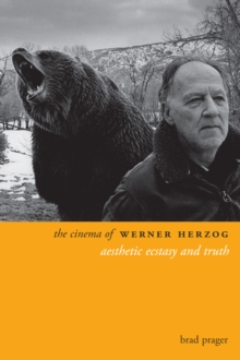 The Cinema of Werner Herzog : Aesthetic Ecstasy and Truth, EPUB eBook