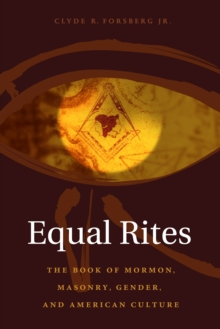 Equal Rites : The Book of Mormon, Masonry, Gender, and American Culture, EPUB eBook