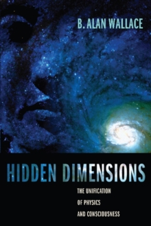 Hidden Dimensions : The Unification of Physics and Consciousness, EPUB eBook