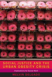Social Justice and the Urban Obesity Crisis : Implications for Social Work, EPUB eBook