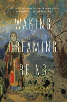 Waking, Dreaming, Being : Self and Consciousness in Neuroscience, Meditation, and Philosophy, EPUB eBook