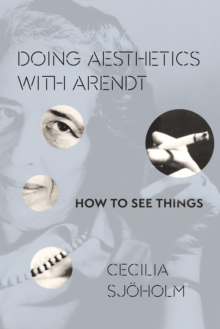 Doing Aesthetics with Arendt : How to See Things, EPUB eBook