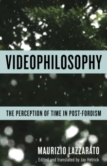 Videophilosophy : The Perception of Time in Post-Fordism, EPUB eBook