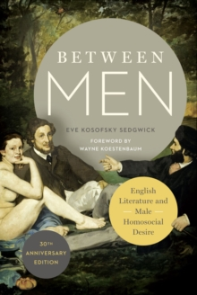 Between Men : English Literature and Male Homosocial Desire, EPUB eBook