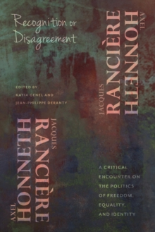 Recognition or Disagreement : A Critical Encounter on the Politics of Freedom, Equality, and Identity, EPUB eBook
