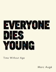 Everyone Dies Young : Time Without Age, EPUB eBook