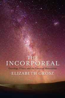 The Incorporeal : Ontology, Ethics, and the Limits of Materialism, EPUB eBook