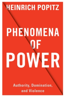 Phenomena of Power : Authority, Domination, and Violence, EPUB eBook