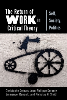 The Return of Work in Critical Theory : Self, Society, Politics, EPUB eBook
