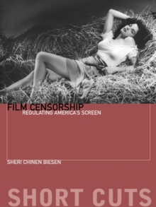Film Censorship : Regulating America's Screen, EPUB eBook