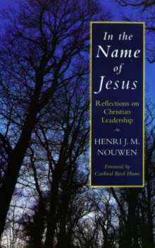 In the Name of Jesus : Reflections on Christian Leadership, Paperback / softback Book