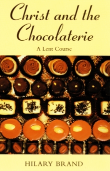 Christ and the Chocolaterie : A Lent Course, Paperback Book