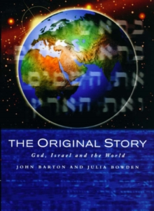 The Original Story : God, Israel and the World, Paperback Book