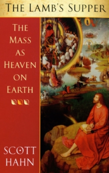 The Lamb's Supper : The Mass as Heaven on Earth, Paperback Book