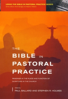 Bible in Pastoral Practice : Readings in the Place and Function of Scripture in the Church, Paperback Book