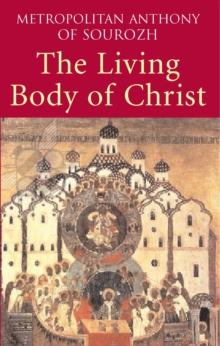 Living Body of Christ : What We Mean When We Speak of 'Church', Paperback Book