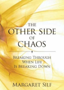 The Other Side of Chaos : Breaking through when life is breaking down, Paperback Book