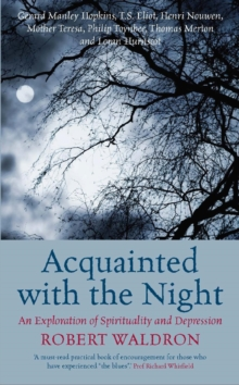 Acquainted with the Night : An Exploration of Spirituality and Depression, Paperback Book